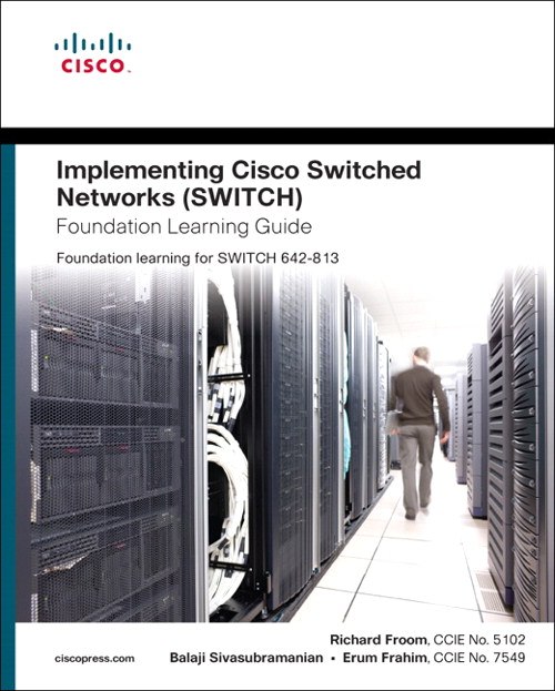 Implementing Cisco IP Switched Networks (SWITCH) Foundation Learning Guide: Foundation learning for SWITCH 642-813, Portable Documents