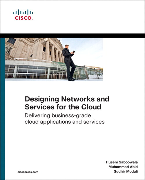 Designing Networks and Services for the Cloud: Delivering business-grade cloud applications and services