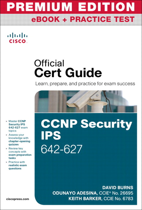 CCNP Security IPS 642-627 Official Cert Guide, Premium Edition eBook and Practice Test