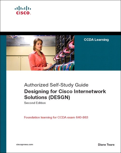 Designing for Cisco Internetwork Solutions (DESGN) (Authorized CCDA Self-Study Guide) (Exam 640-863), 2nd Edition