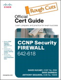 CCNP Security FIREWALL 642-618 Official Cert Guide, Rough Cuts