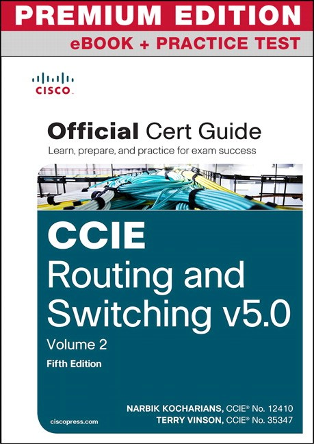CCIE Routing and Switching v5 0 Official Cert Guide, Vol 2