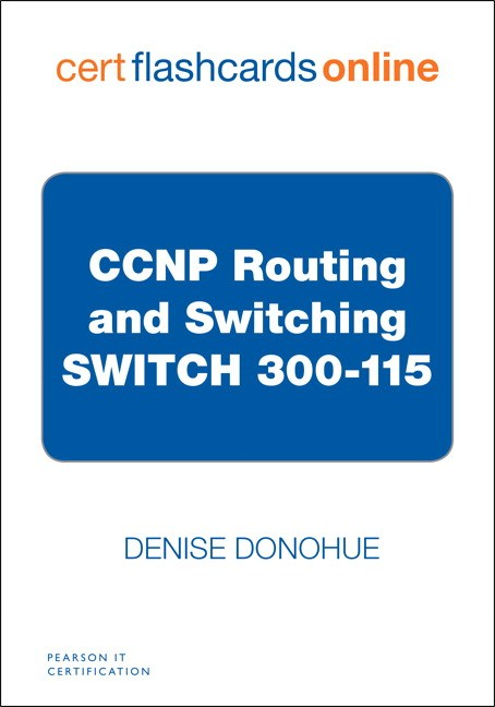 CCNP Routing and Switching SWITCH 300-115 Cert Flash Cards Online
