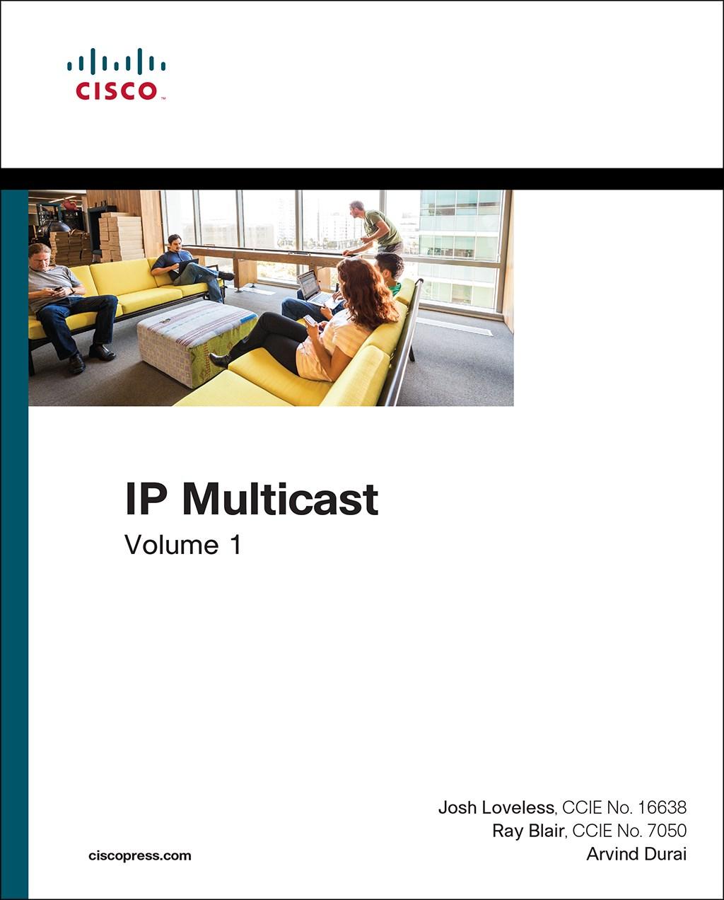 IP Multicast, Volume I: Cisco IP Multicast Networking