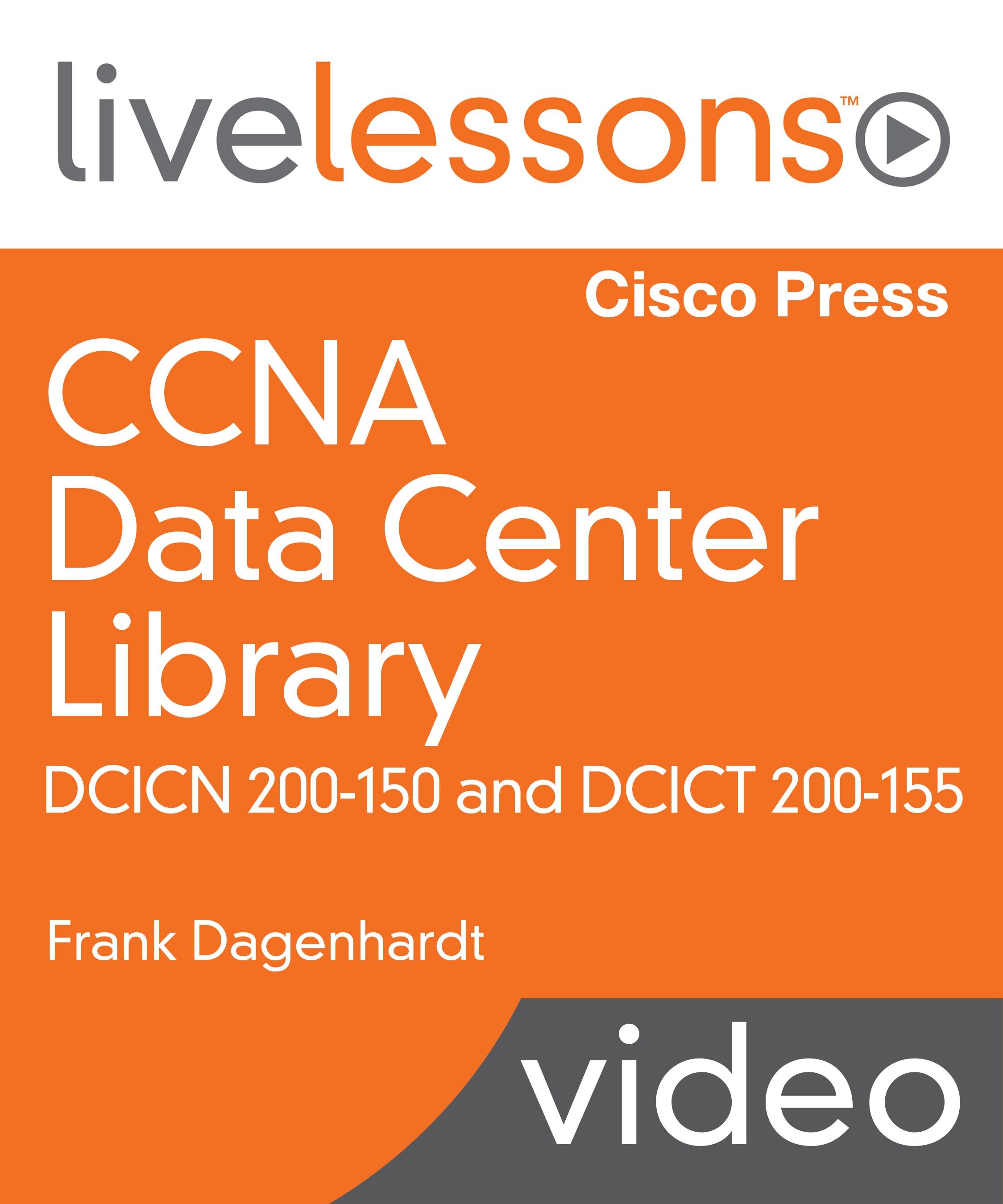 CCNA Data Center LiveLesson Library: DCICN 200-150 and DCICT 200-155