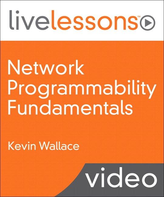 Network Programmability Fundamentals LiveLessons