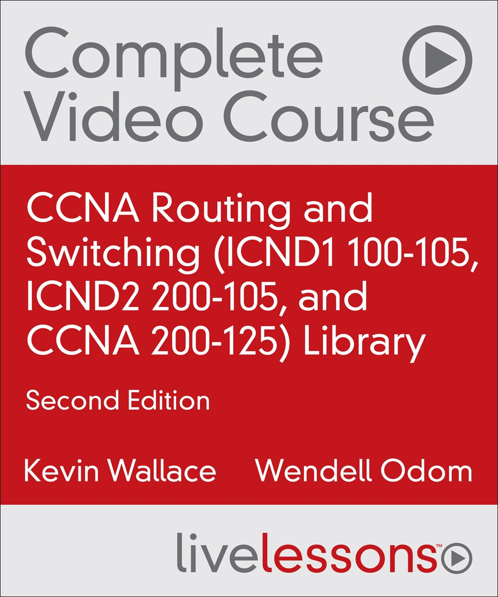 CCNA Routing and Switching (ICND1 100-105, ICND2 200-105, and CCNA 200-125) Library, 2nd Edition