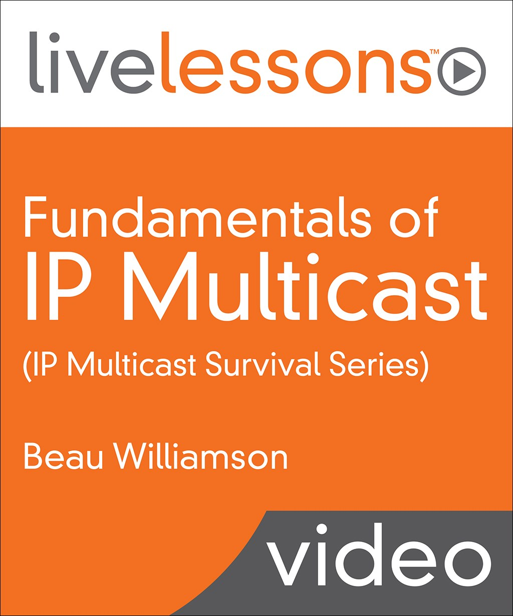 Fundamentals of IP Multicast (IP Multicast Survival School Series)
