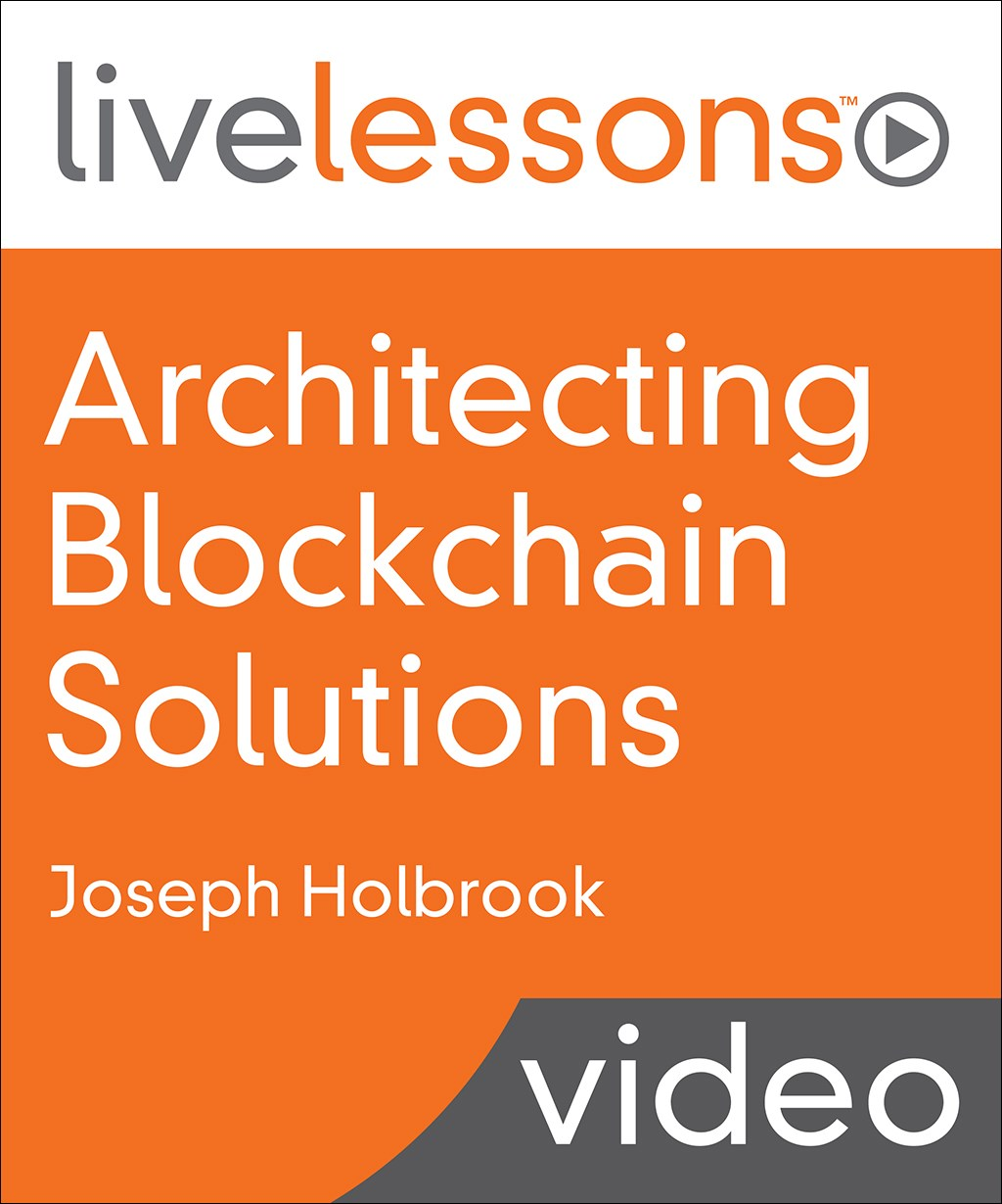 Architecting Blockchain Solutions LiveLessons