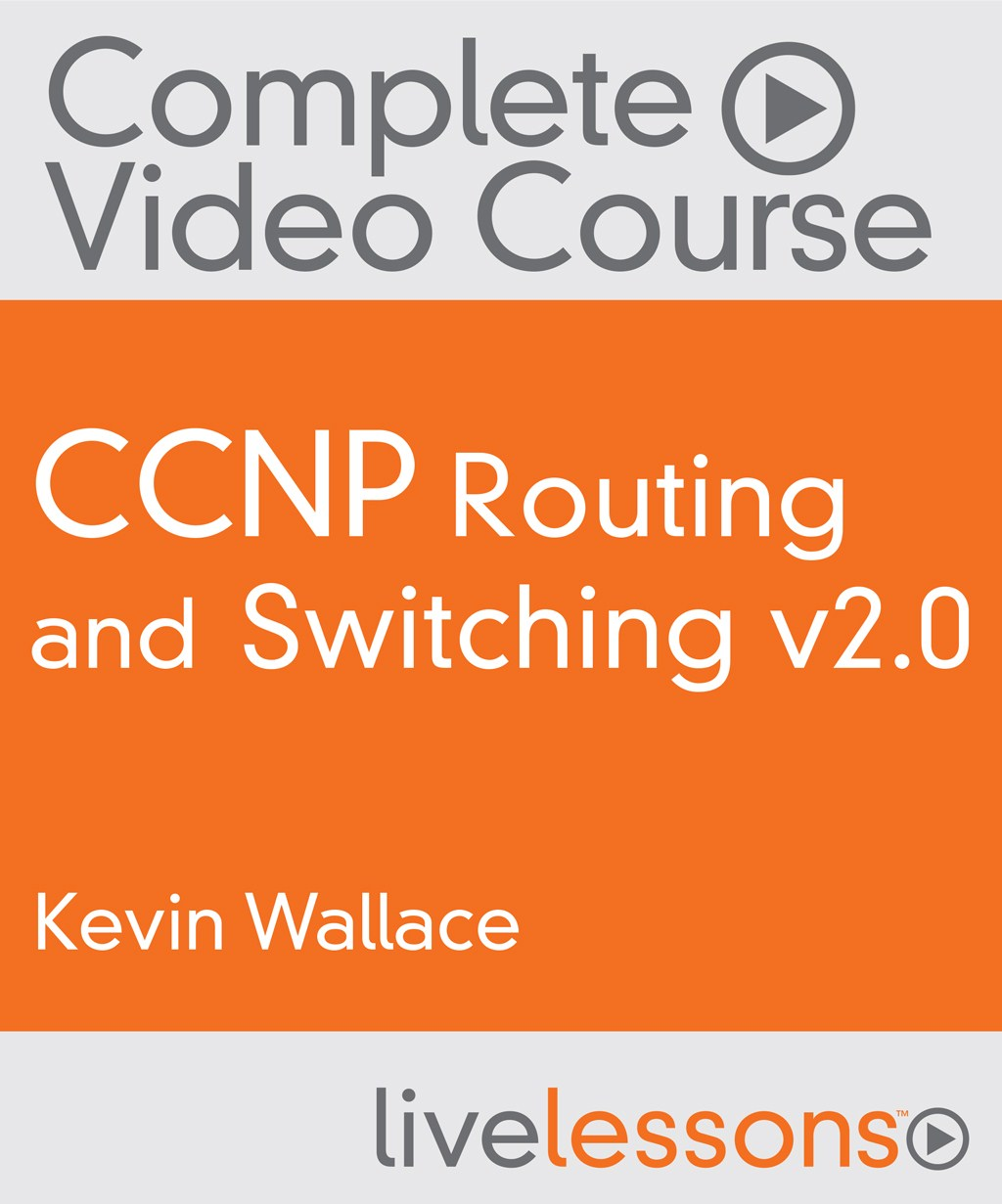 CCNP Routing and Switching v2.0 Complete Video Course Library: ROUTE 300-101, SWITCH 300-115, and TSHOOT 300-135 Interactive Video Training