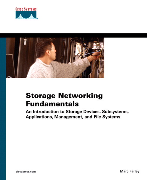 Storage Networking Fundamentals: An Introduction to Storage Devices, Subsystems, Applications, Management, and File Systems