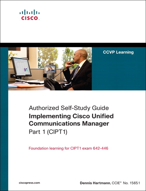 Implementing Cisco Unified Communications Manager, Part 1 (CIPT1)