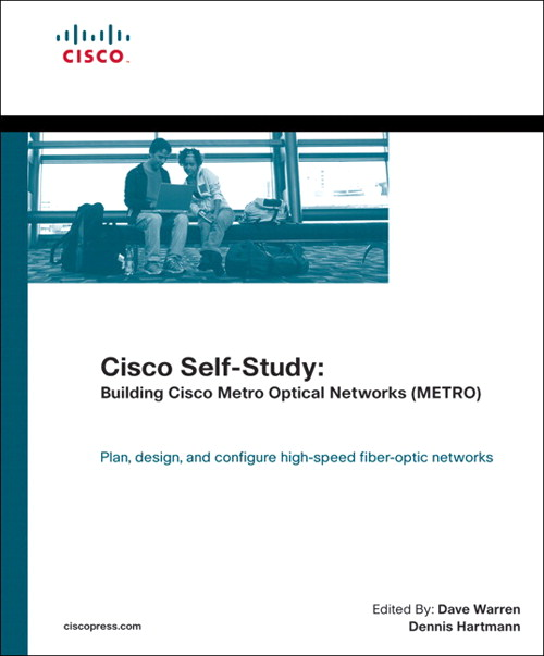Cisco Self-Study: Building Cisco Metro Optical Networks (METRO)
