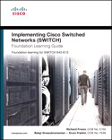 Implementing Cisco Switched Networks (SWITCH) Foundation Learning Guide