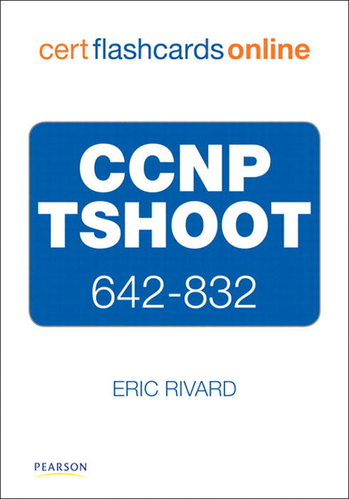CCNP TSHOOT 642-832 Cert Flash Cards Online