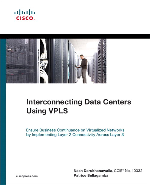 Interconnecting Data Centers Using VPLS (Ensure Business Continuance on Virtualized Networks by Implementing Layer 2 Connectivity Across Layer 3)