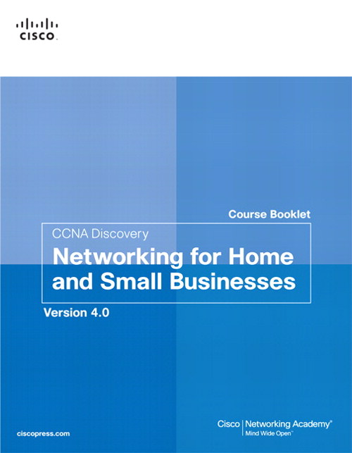 CCNA Discovery Course Booklet: Networking for Home and Small Businesses, Version 4.0