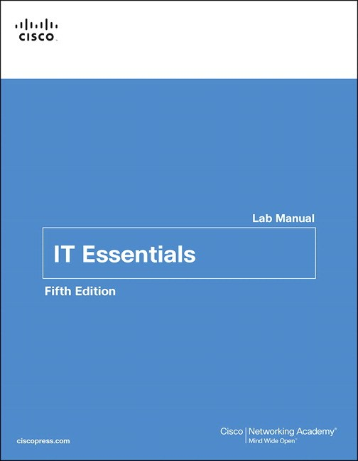 IT Essentials: PC Hardware and Software Lab Manual, 5th Edition