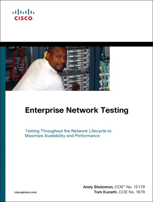 Enterprise Network Testing: Testing Throughout the Network Lifecycle to Maximize Availability and Performance