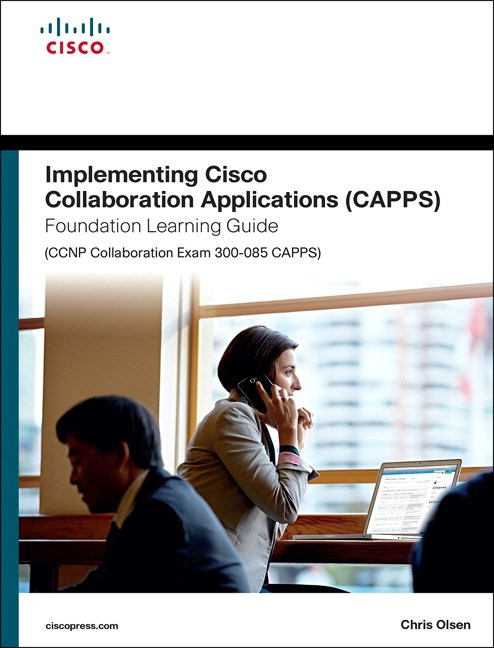 Implementing Cisco Collaboration Applications (CAPPS