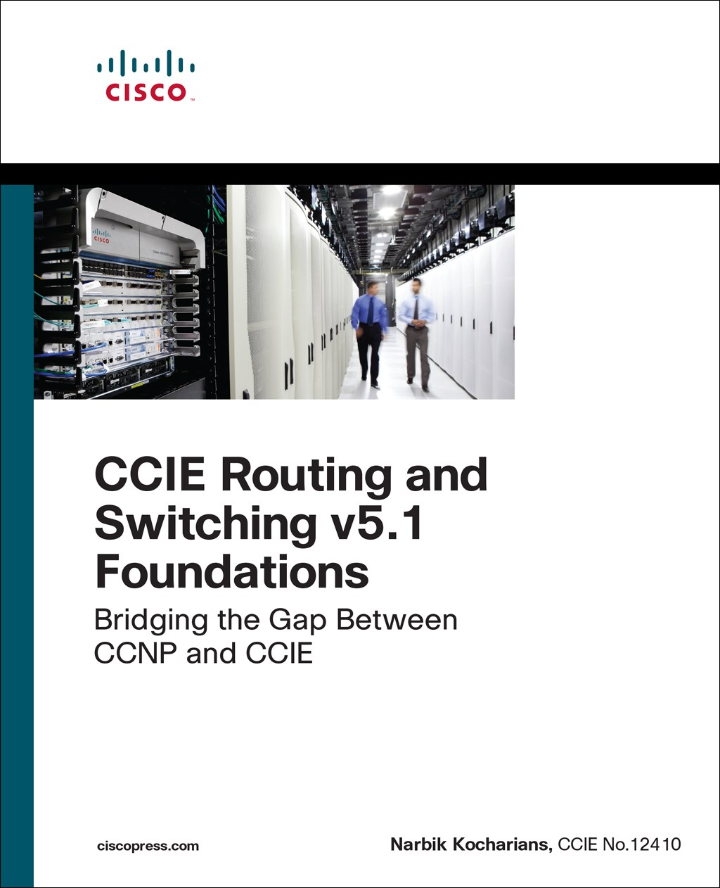 CCIE Routing and Switching v5.1 Foundations: Bridging the Gap Between CCNP and CCIE