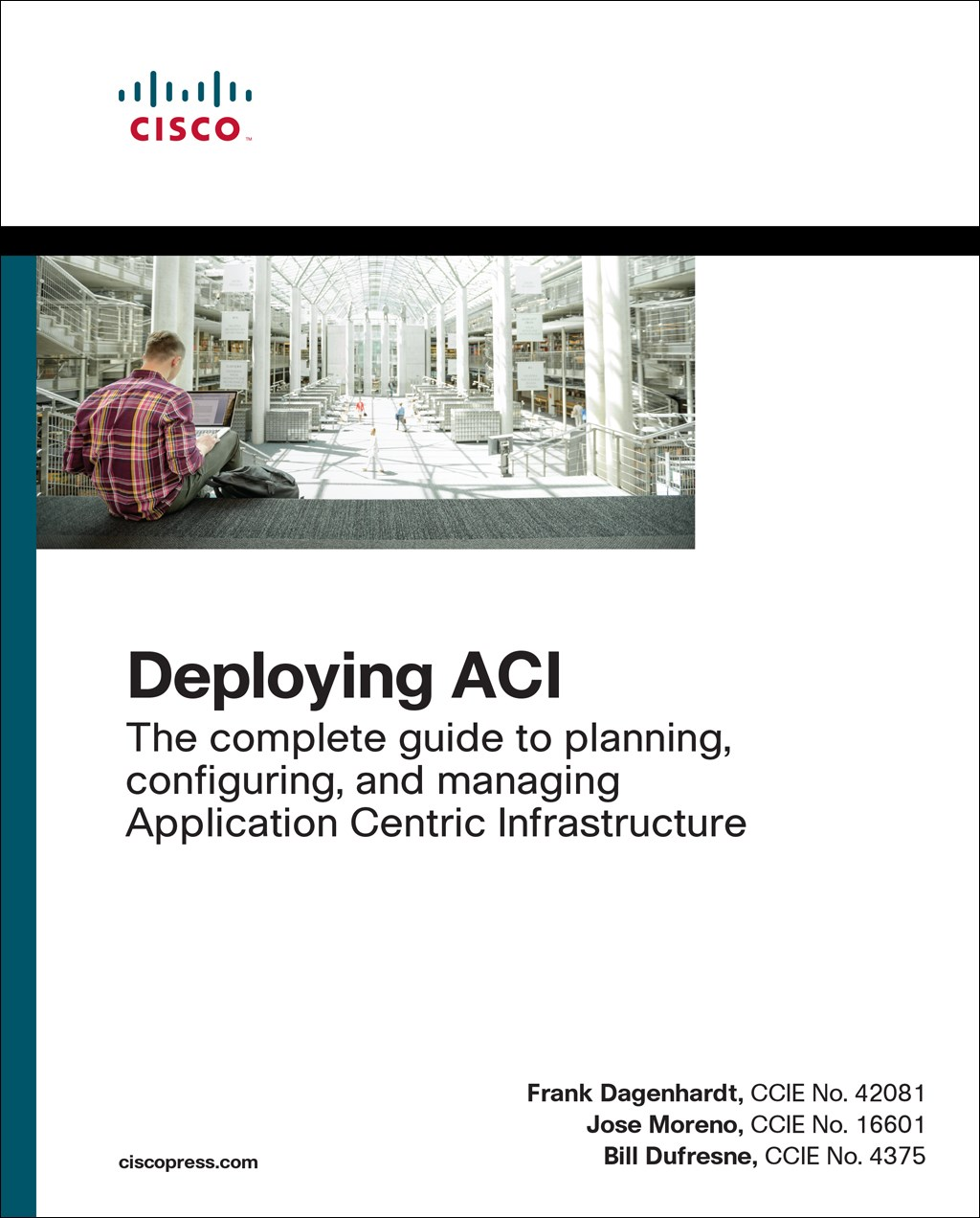 Deploying ACI: The complete guide to planning, configuring, and managing Application Centric Infrastructure