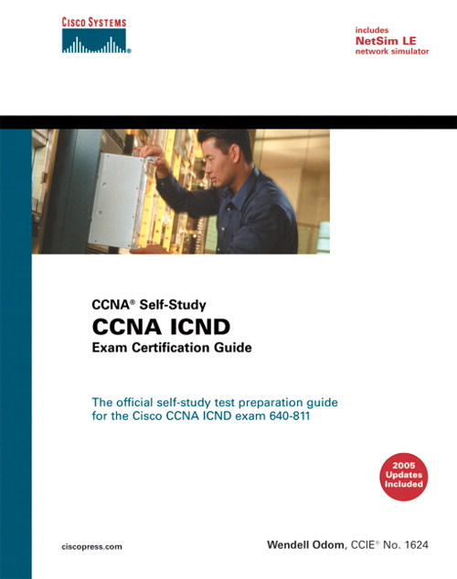 CCNA ICND Exam Certification Guide (CCNA Self-Study, 640-811, 640-801)