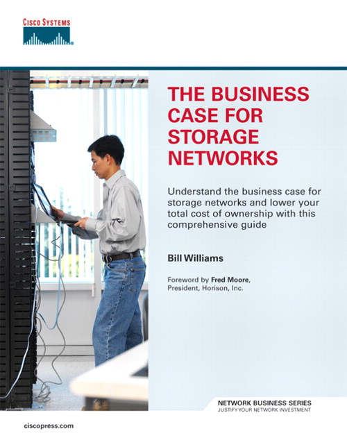 Business Case for Storage Networks, The
