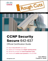 CCNP Security Secure 642-637 Official Cert Guide, Rough Cuts