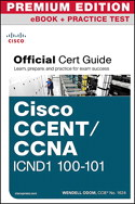 Cisco CCENT/CCNA ICND1 100-101 Official Cert Guide Premium Edition eBook and Practice Test