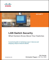 LAN Switch Security: What Hackers Know About Your Switches