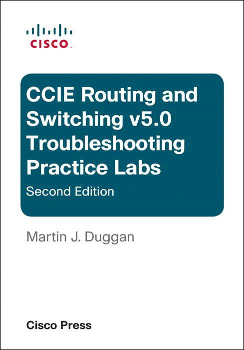 Cisco CCIE Routing and Switching v5.0 Troubleshooting Practice Labs