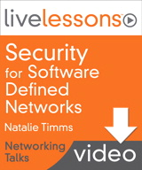 Security for Software Defined Networks LiveLessons (Networking Talks) LiveLessons, Downloadable Version