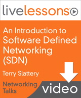 An Introduction to Software Defined Networking (SDN) LiveLessons (Networking Talks), Downloadable Version