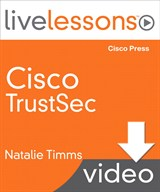Lesson 2 : Understanding Cisco TrustSec Functions - Classification, Downloadable Version