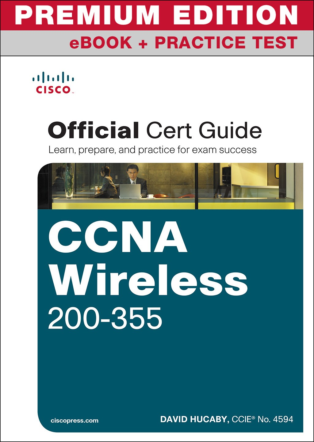 CCNA Wireless 200-355 Official Cert Guide Premium Edition and Practice Test