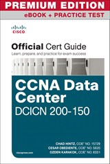 CCNA Data Center DCICN 200-150 Official Cert Guide Premium Edition and Practice Tests