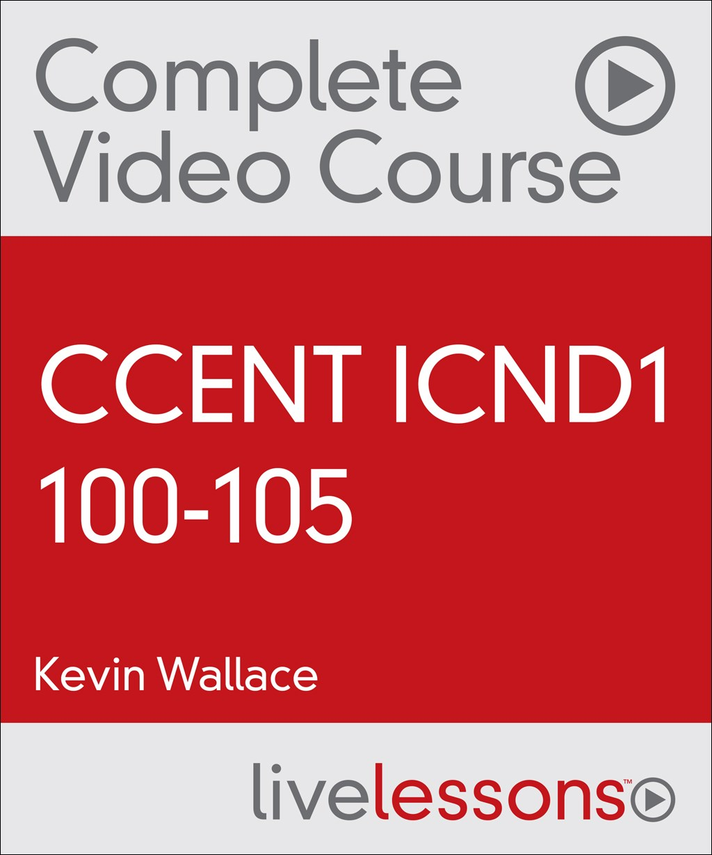 CCENT ICND1 100-105 Complete Video Course with Practice Test