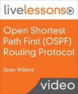 Open Shortest Path First (OSPF) Routing Protocol LiveLessons