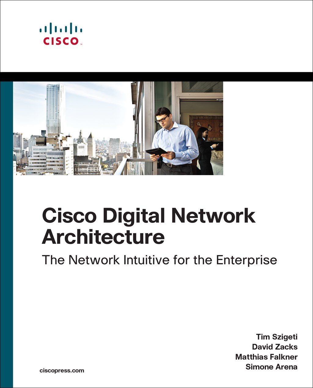 Cisco Digital Network Architecture: Intent-based Networking for the Enterprise