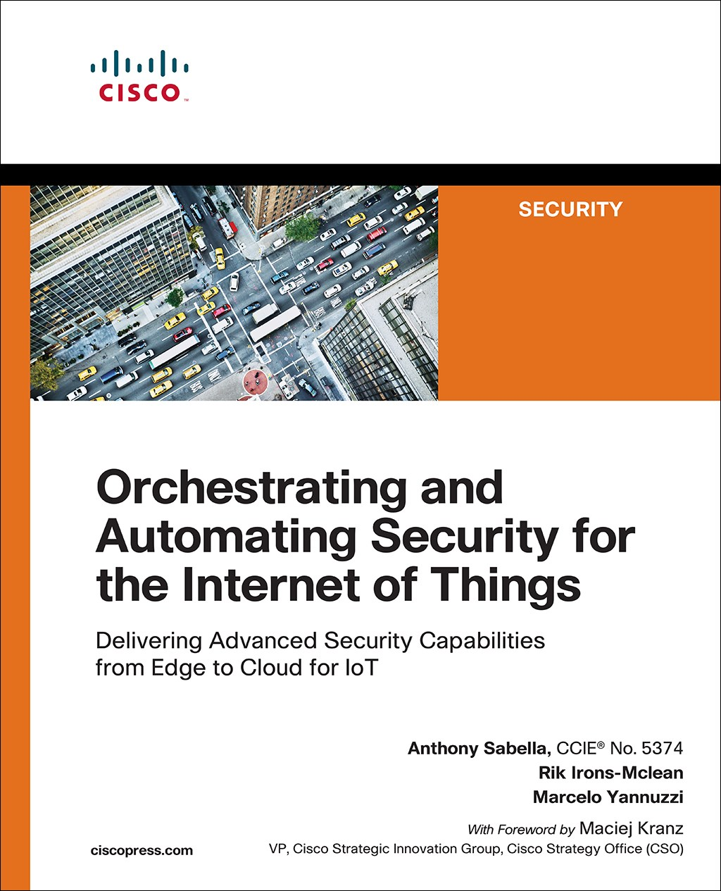Orchestrating and Automating Security for the Internet of Things: Delivering Advanced Security Capabilities from Edge to Cloud for IoT
