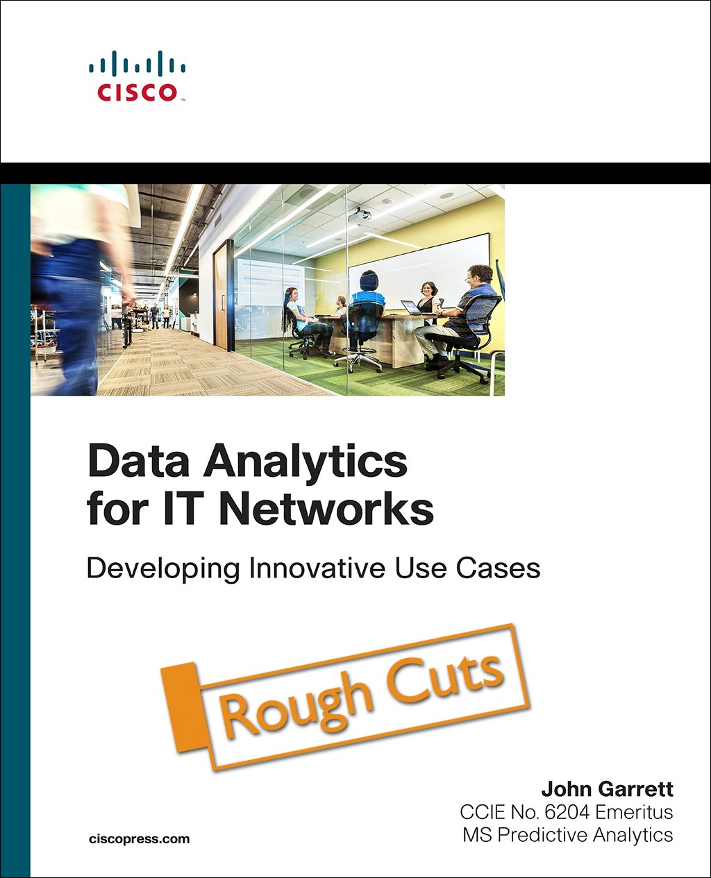 Data Analytics for IT Networks: Developing Innovative Use Cases, Rough Cuts