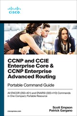 CCNP and CCIE Enterprise Core & CCNP Enterprise Advanced Routing Portable Command Guide: All ENCOR (350-401) and ENARSI (300-410) Commands in One Compact, Portable Resource, 2nd Edition