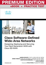 Cisco Software-Defined Wide Area Networks: Designing, Deploying and Securing Your Next Generation WAN with Cisco SD-WAN Premium Edition and Practice Test