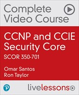 CCNP and CCIE Security Core SCOR 350-701 Complete Video Course (Video Training)