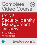 CCNP Security Cisco Identity Services Engine SISE 300-715 Complete Video Course (Video Training)
