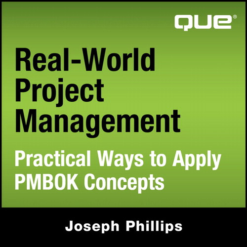 Real-World Project Management: Practical Ways to Apply PMBOK Concepts