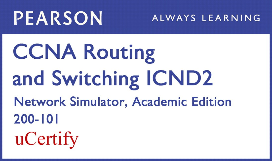 CCNA R&S ICND2 200-101 Network Simulator Academic Edition Pearson uCertify Labs Student Access Card