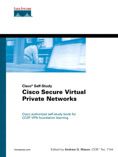 Cisco Secure Virtual Private Networks