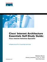 Cisco Internet Architecture Essentials Self-Study Guide: Cisco Internet Solutions Specialist